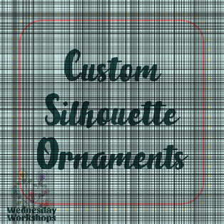 WEDNESDAY WORKSHOP: Custom Silhouette Ornaments