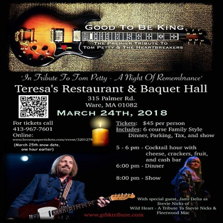 "Tom Petty ""A Night Of Remembrance"" with Tom Petty Tribute, Good To Be King Saturday March 24th"