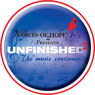 "Voices of Hope Presents ""Unfinished 2"""