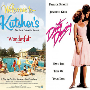 """Welcome to Kutsher's"" & ""Dirty Dancing"""