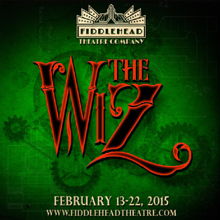 Fiddlehead Theatre Company Presents: The Wiz