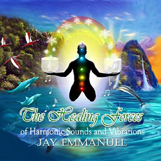 The Healing Forces of Harmonic Sounds & Vibrations with Qigong - Jay Emmanuel, A.K., N.S.,V.M.