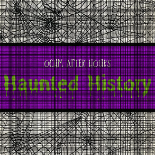 OCHM After Hours- Haunted History