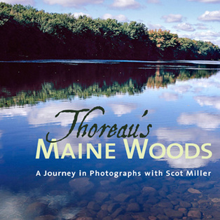Thoreau's Maine Woods: A Journey in Photographs with Scot Miller